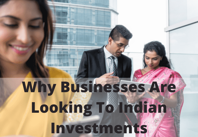 Why Businesses Are Looking To Indian Investments