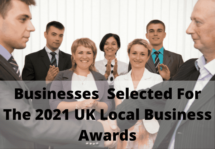 Businesses To Be Selected For The 2021 UK Local Business Awards